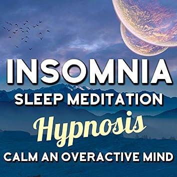 Insomnia Sleep Meditation Hypnosis, Calm an Overactive Mind
