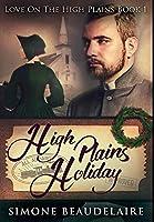 High Plains Holiday: Premium Hardcover Edition
