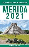 Merida - The Delaplaine 2021 Long Weekend Guide