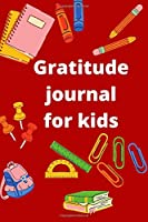 Gratitude journal for kids: 120 day from gratitude Guide To Cultivate An Attitude Of Gratitude every day and night with you | gratitude journal for kids all ages