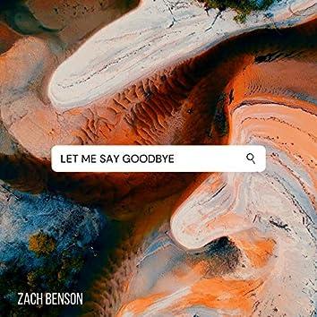 Let Me Say Goodbye