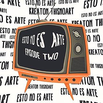 Esto NO ES arte - Episode Two