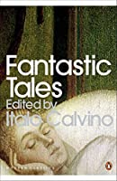 Fantastic Tales: Visionary and Everyday (Modern Classics (Penguin)) by Italo Calvino(2009-10-01)
