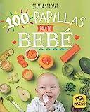 100 Papillas para Tu bebé: 14 x 17,5 cm (Cocinar Naturalmente)