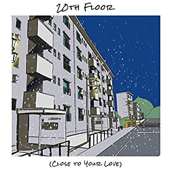 20th Floor (Close to Your Love)
