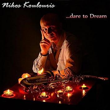 ...Dare to Dream