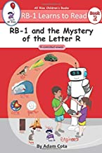 RB-1 and the Mystery of the Letter R: R-controlled vowels (RB-1 Learns to Read series)