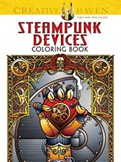 Creative Haven Steampunk Devices Coloring Book (Creative Haven Coloring Books)