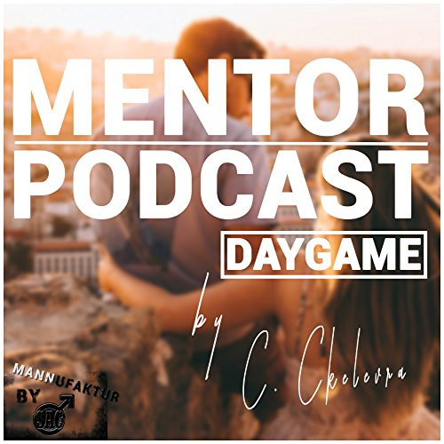 Mentor Podcast: Daygame cover art