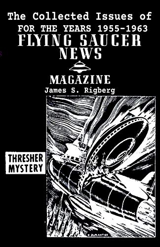 The  Collected  Issues   of  FLYING SAUCER NEWS(1955-1963) (English Edition)