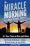 The Miracle Morning for Real Estate Agents: It s Your Time to Rise and Shine (The Miracle Morning Book Series) (Volume 2)