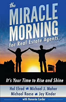 The Miracle Morning for Real Estate Agents: It's Your Time to Rise and Shine (The Miracle Morning Book Series 2) 194258900X Book Cover