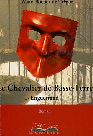 Le Chevalier de Basse-Terre, Tome 1 : Enguerrand