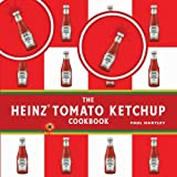The Heinz Tomato Ketchup Cookbook (Storecupboard Cookbooks)
