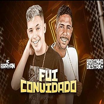 Fui Convidado (feat. Robinho Destaky)
