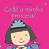 Toque e brinque : Cadê a minha princesa?