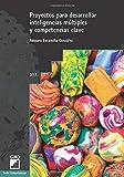 PROYECTOS PARA DESARROLLAR INTELIGENCIAS MÚLTIPLES Y COMPETENCIAS CLAVE: 317 (Graó Educación)