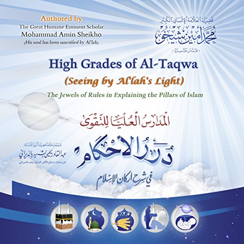 High Grades of Al-Taqwa (Seeing by Al'lah's Light) [Arabic Edition]     The Jewels of Rules in Explaining the Pillars of Islam              By:                                                                                                                                 Mohammad Amin Sheikho                               Narrated by:                                                                                                                                 Muwafaq al-Ahmed,                                                                                        Ahmed Alias Al-Dayrani                      Length: 4 hrs and 35 mins     Not rated yet     Overall 0.0