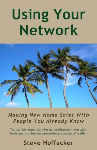 Book: Using Your Network - Making New Home Sales With People You Already Know by Steve Hoffacker