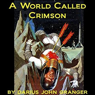 A World Called Crimson                   By:                                                                                                                                 Darius John Granger                               Narrated by:                                                                                                                                 Jim Roberts                      Length: 1 hr and 36 mins     2 ratings     Overall 4.5