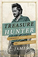 Treasure Hunter: A Memoir of Caches, Curses, and Confrontations