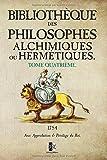 Bibliothèque des Philosophes Alchimiques ou Hermétiques: Tome IV