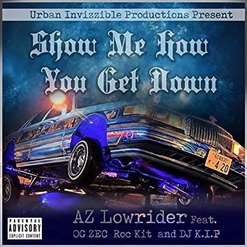 Show Me How You Get Down (feat. OG Zec, DJ K.I.P. & Roc-Kit)