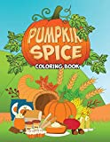 Pumpkin Spice Coloring Book: An Adult Coloring Book with Fun, Easy, and Relaxing Coloring Pages - Stress Relief Coloring Book for Kids, Teens and Grown Ups with Autumn Scenes and Fall Illustrations - Ruby Winters