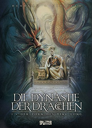 Dynastie der Drachen, Die: Band 1. Der Zorn des Ying Long