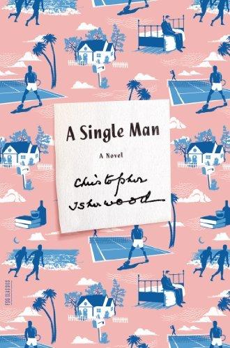 A Single Man: A Novel (FSG Classics) by Christopher Isherwood(2013-06-11)