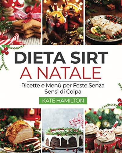 Dieta Sirt a Natale: Ricette e Menù per Feste Senza Sensi di Colpa
