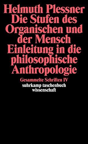 Gesammelte Schriften in zehn Bänden: IV: Die Stufen des Organischen und der Mensch. Einleitung in die philosophische Anthropologie (suhrkamp taschenbuch wissenschaft)