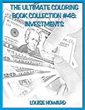 The Ultimate Coloring Book Collection #48: Investments (Law of Attraction Coloring Books) (Volume 10)