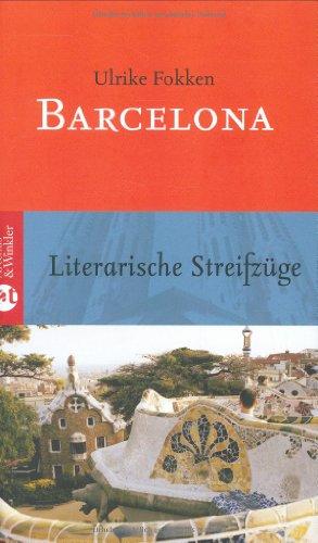 Barcelona: Literarische Streifzüge