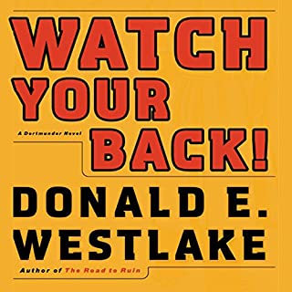 Watch Your Back!     A Dortmunder Novel              By:                                                                                                                                 Donald E. Westlake                               Narrated by:                                                                                                                                 William Dufris                      Length: 9 hrs and 5 mins     72 ratings     Overall 4.2
