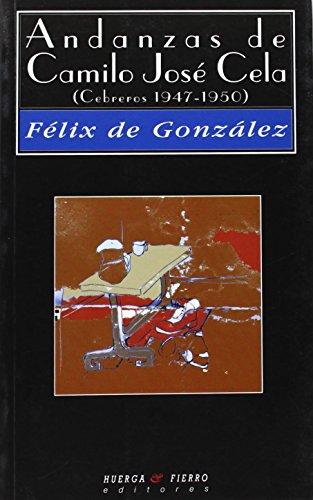 Andanzas de Camilo José Cela (Cebreros 1947-1950): Novela (Narrativa)