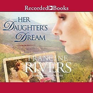 Her Daughter's Dream                   Auteur(s):                                                                                                                                 Francine Rivers                               Narrateur(s):                                                                                                                                 Stina Nielsen                      Durée: 17 h et 9 min     13 évaluations     Au global 4,7
