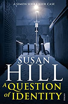 A Question of Identity: Simon Serrailler Book 7 by [Susan Hill]