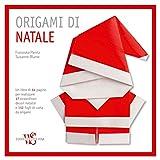 Origami di Natale. Ediz. a colori. Con Materiale a stampa miscellaneo