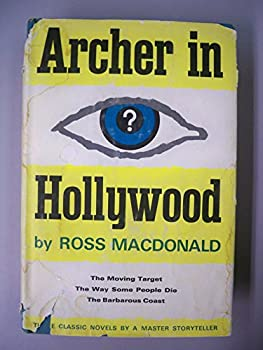 Archer in Hollywood: The Moving Target, The Way Some People Die, The Barbarous Coast 9997402529 Book Cover