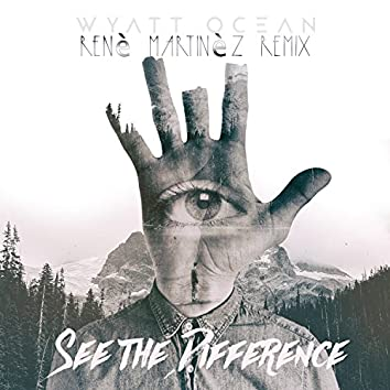 See the Difference (Renè Martinèz Remix)