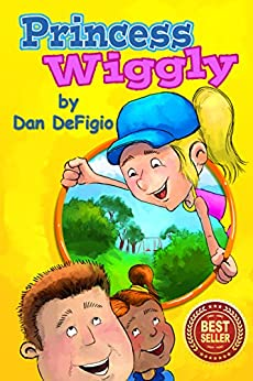 [Dan DeFigio, Iron Ring Publishing]のPrincess Wiggly: Exercise and nutrition for children (English Edition)