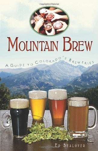 Mountain Brew: A Guide to Colorado's Breweries (American Palate)