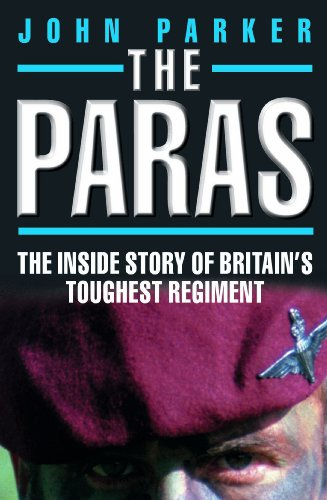 The Paras - The Inside Story of Britain's Toughest Regiment