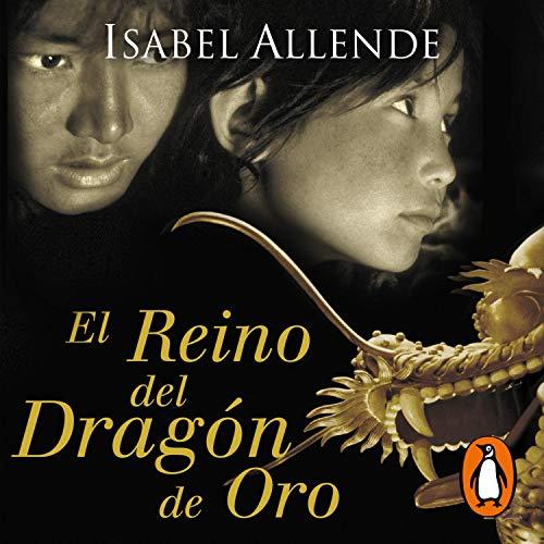 El Reino del Dragón de Oro [The Kingdom of the Golden Dragon] Audiobook By Isabel Allende cover art
