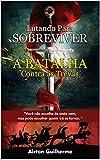 Lutando Para Sobreviver A Batalha Contra As Trevas (Portuguese Edition)