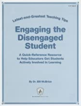 Engaging the Disengaged Student: Latest-and-Greatest Teaching Tips: A Quick-Reference Resource to Help Educators Get Students Actively Involved in Learning by Dr. Bill McBride (2009-07-01)