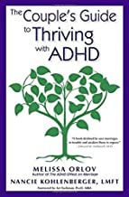 COUPLES GUIDE TO THRIVING WITH ADHD by MELISSA ORLOV (2014-04-30)