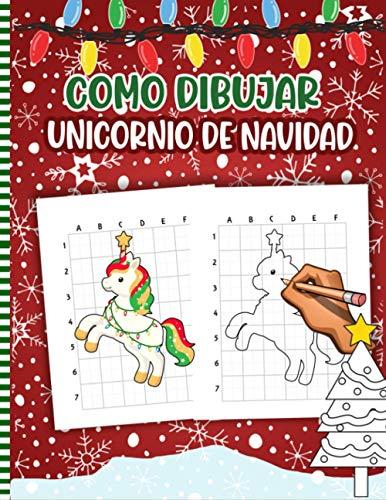 Como Dibujar Unicornio De Navidad: Libro De Actividades Navideñas Para Niños: Ilustraciones Divertidas Para Practicar Y Aprender a Hacer Garabatos Y ... Linda Idea De Regalo De Navidad Para Niños