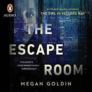 The Escape Room                   By:                                                                                                                                 Megan Goldin                               Narrated by:                                                                                                                                 Anthea Greco                      Length: 10 hrs and 43 mins     21 ratings     Overall 4.2